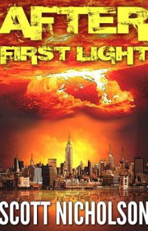 After: First Light (prequel to the After post-apocalyptic series) by ScottNicholson4