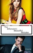 The Billionaire's Beautiful Mistake by lost-girl15