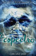 O Espectro (Segredos de Marion #1) ✔ by carolcast