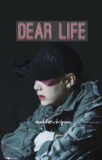 Dear Life| Hiatus by anotherstigma