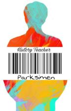 History Teacher || K.S.J || (S2/S2) by parksimen