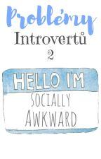 Problémy Introvertů 2 by LilyLeDoux