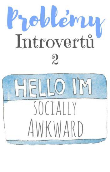 Problémy Introvertů 2