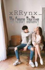 MY Crazy BadBoy by xRRynx_