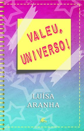 Valeu, Universo! by LuisaAranha