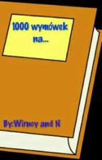 1000 wymówek na...  by Wirnoy