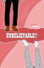 UNBELIEVABLE! by kimkey2305