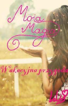 Moja Magia: Wakacyjna przygoda by Lili33Love