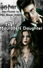 (BEENDET) The Maurauders Daughter (Harry Potter FF) by Mrs_Black_2003