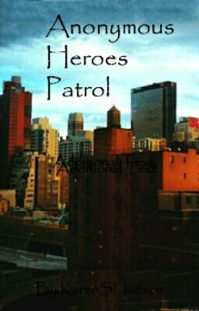 Anonymous Heroes Patrol [ON HOLD] by KarenSHudson