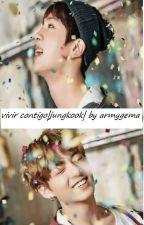 vivir contigo |jungkook|temporada 2 by armygema