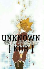 Unknown [ khr Fanfic ] by Ares847