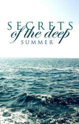 Secrets of the Deep [Wattpad Featured Story] by SummerSurfs