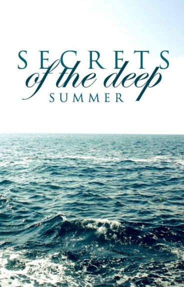 Secrets of the Deep [Wattpad Featured Story]
