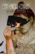 Eyes Wide Open by JarOfFangirl
