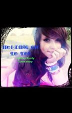 Holding On To You. *Ashley Purdy love story* by RawrJayy6x3