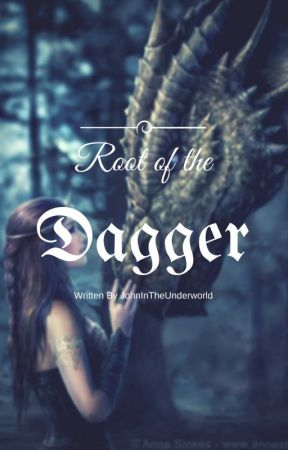 Root of the Dagger by JohnInTheUnderworld