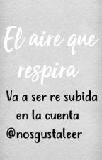 EL AIRE QUE RESPIRA by heylali