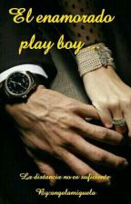 """"""" El enamorado playboy """" by angelamiguela15"""