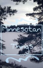 Minnesotan Things by -TuxedoMask