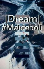 |Dream| #MaiDeboli |SOSPESA| by myheartisomg_