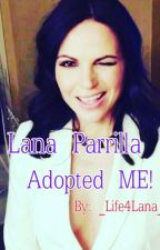 Lana Parrilla adopted ME! by _Life4Lana_