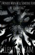 The Silent Scream (Naruto Various x Reader) by IISugarKookieII