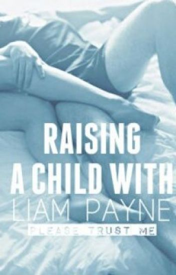 Raising a Child With Liam Payne