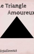 Le Triangle Amoureux [RP] by Mira_Ackerman