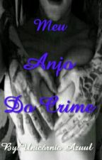 °°Meu Anjo Do Crime°° by GiiNunes02