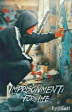 imprisonment for life (Completed) by larryistop