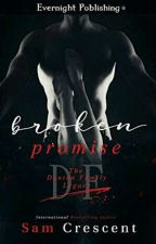 Broken Promise- The Denton Family Legacy 1- Sam Crescent by iolandasouza186