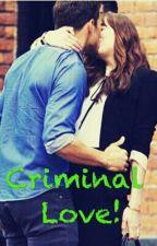 Criminal Love♥ by AnnyGreyDamie