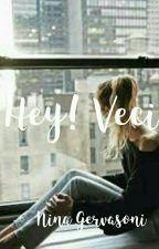 ¡Hey! Veci (Completa) by NinaGervasoni
