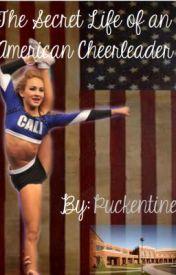The Secret Life of an American Cheerleader (Gabi Butler FF) [discontinued.] by Puckentine