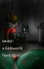 Saved-Eddsworld(discontinued) by giantfreakinrobot
