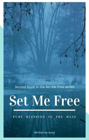 Set Me Free - Pure Blessing In The Haze (Book II In the Set Me Free Series) by JapaneseSunshine