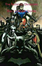 The Batfamily Chronicles - Short Scenario Stories! by CosmicNebula99
