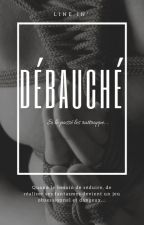 Débauché #wattys2017 by line97in