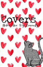 Covers! by HabiaUnaVezComunity