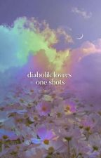 Diabolik Lovers | Oneshots {1} [UNDER EDIT] by lilacxanyy