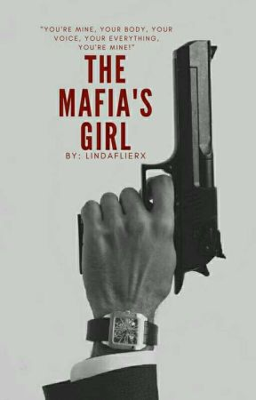 The mafia's Girl by Lindaflierx