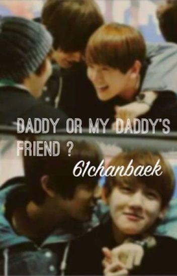 Daddy ? Or my daddy's friend ?!