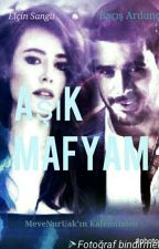 AŞIK MAFYAM-DEFOM  by MerveNurUak