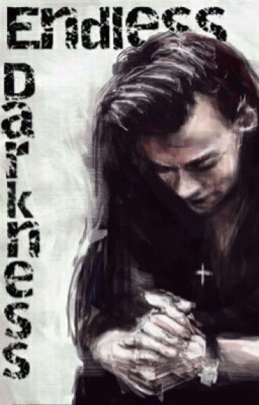 Endless Darkness | harry styles *completed*