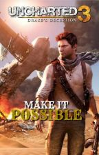 Make It Possible-Nathan Drake x OC by sammex10