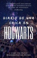 Diario de una chica en Hogwarts by Shadowhunter_Potter