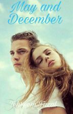 May and December✔ by tehreemalfoy
