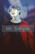 Mr. Simple [Kim Taehyung Fanfict] by yufakie