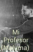 Mi Profesor (Maluma)  by Kim_Seok192837